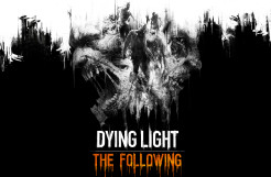 Dying Light: The Following – Enhanced Edition Review